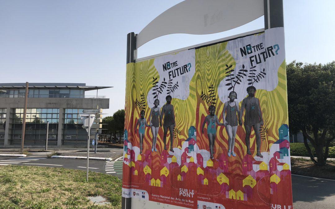Affichage NOTRE FUTUR – CNAR Sur le pont (La Rochelle)
